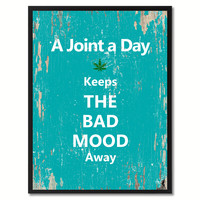 Ajoint a day keeps the bad mood away Adult Quote Saying Gift Ideas Home Decor Wall Art