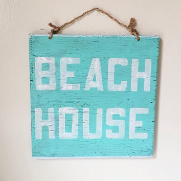 Beach House Sign / Cottage Sign /Summer Sign / Beachy Decor
