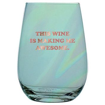 This Wine Is Making Me Awesome Stemless Glass By Slant