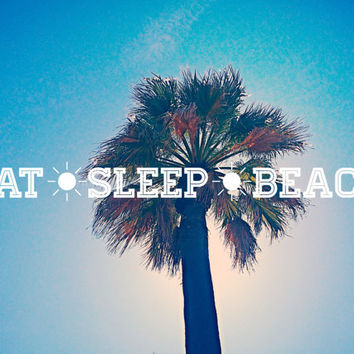 Eat Sleep Beach Poster - Palm Tree Matte Art Print