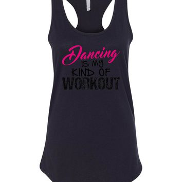 Womens Dancing Is My Kind Of Workout Grapahic Design Fitted Tank Top