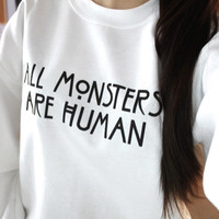 All Monsters Are Human white sweatshirt for women sweatshirts jumper jumpers sweater