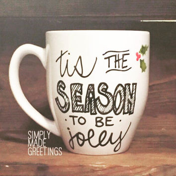 Tis the season to be jolly mug, milk for Santa mug, Christmas mug, holiday mug, hot chocolate mug, mug for kids, message mug