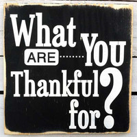 Wall Decor -What Are You Thankful For Typography Wood Sign