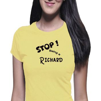 Stop Being a Richard T Shirt, Sarcastic Shirt, Tumblr, Joke Shirt, Funny Tee, Classic Shirt, Boyfriend Tee, Sarcasm, Trendy Tee