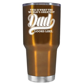 This is what the Worlds Greatest Dad Looks Like on Translucent Copper 30 oz Tumbler Cup