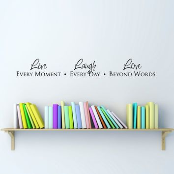 Live Laugh Love Wall Decal - Live Every Moment - Laugh Every Day - Love Beyond Words - Decal Quote - Large