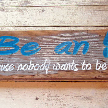 Rustic Wood Wall Signs With Quote, Inspirational Funny Sayings, Be an ! Because Nobody Wants to be a ?. Christmas Gift