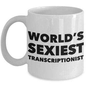 World's Sexiest Transcriptionist Mug Sexy Gift Ceramic Coffee Cup