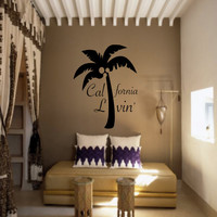 California Livin' - Wall Decal - Wall Art - Home Decor - Wall Decor - Gift Idea - Quote Decal - Room Decal - California Quote - Palm Tree