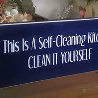 This Is A Self-Cleaning Kitchen Clean It Yourself Funny Kitchen Sign Dark Blue READY TO SHIP