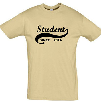 Student since 2014 (Any Year),gift ideas,humor shirts,humor tees,gift for sister,school shirt,student shirt,gift for boyfriend,cotton shirt