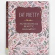 Eat Pretty: Nutrition For Beauty, Inside And Out By Jolene Hart  - Assorted One