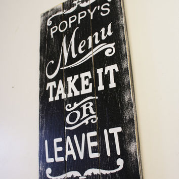 Kitchen Sign Take It Or Leave It Pallet Sign Kitchen Wall Art Custom Sign Personalized Sign Wood Wall Art Home Decor Vintage Rustic