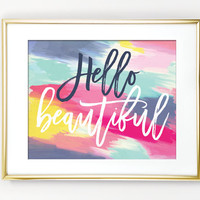 Hello beautiful PRINTABLE art,gift for her,inspirational quote,printable women gift,bathroom printable decor,bedroom wall art,feminine art