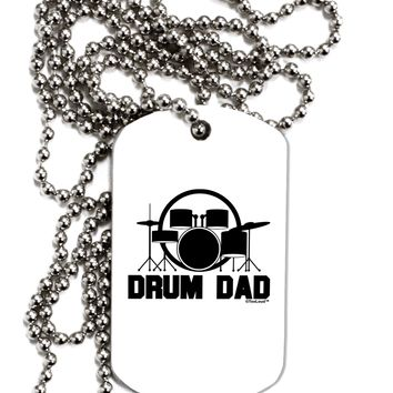 Drum Dad Adult Dog Tag Chain Necklace by TooLoud