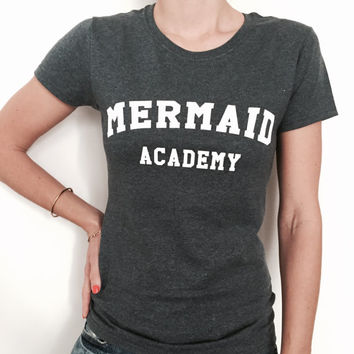 Mermaid academy Tshirt Dark heather Fashion funny slogan womens girls sassy cute top