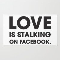 Love is Stalking on Facebook Area & Throw Rug by Rui Faria