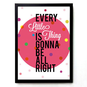 Every little thing is gonna be all right Typography Poster Inspirational Quote Girl Bedroom Quote Women Quote Digital Print Colorful Dots