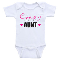 "Baby Clothes ""Crazy Like My Aunt"" Funny Baby Onesuit Bodysuits"