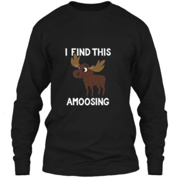 I Find This Amoosing T-Shirt - Funny Moose Amusing Pun Tee LS Ultra Cotton Tshirt