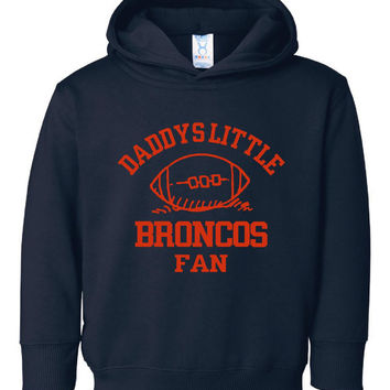 Adorable Toddler Youth Broncos Hoodie Daddys Little BRONCOS  Hooded Sweatshirt Great Gift for Child Fathers Day Toddler Infant Youth  Sizes