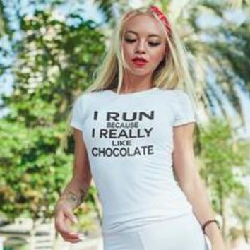 I Run Because I Really Like Chocolate Womens Gym Shirt