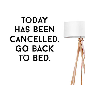 Today Has Been Cancelled Wall Decal, Typography Wall Sticker, Typography Decal, Office Decor, Bedroom Decor,Livingroom Decal,Bedroom Art
