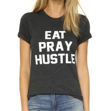 Eat Pray Hustle Tee