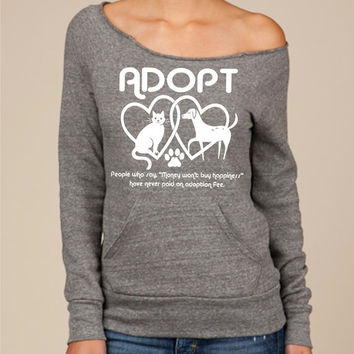 Sweatshirt womens / Adopt / animal rescue / graphic tee / Off-The-Shoulder Soft Sexy Eco-Fleece Alternative Apparel Grey Maniac Sweatshirt