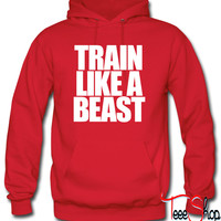 Train Like A Beast Hoodie