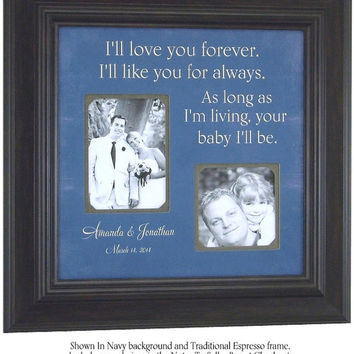 I'LL LOVE YOU Forever, Fathers Day, Picture Frame, Custom Wedding Gift, Personalized Mother Of The Bride, Parents, Dad, Men Gift, 16 X 16