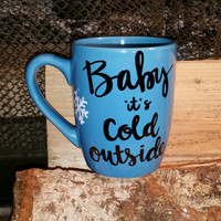 Baby it's cold outside mug, Christmas Sharpie Mug, Sharpie Mug, Christmas Mug, Holiday mug, Custom Mug