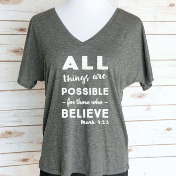 All Things Are Possible Bible Verse Slouchy V-Neck T-Shirt. Mark 9:23 T-Shirt. Christian Clothing.