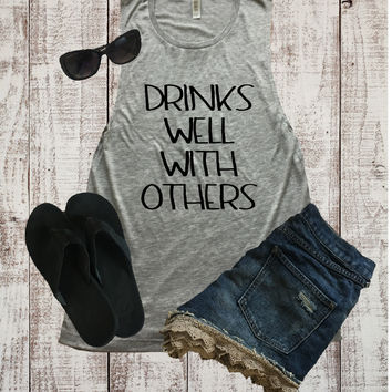 Drinks Well With Others Muscle Tank Top