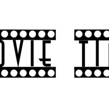MOVIE TIME Words Home Theater Decor Metal Wall Art