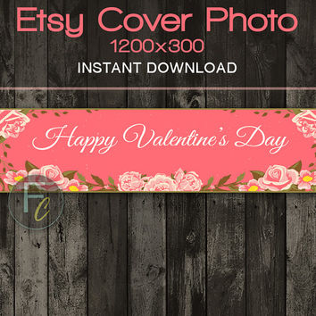 INSTANT DOWNLOAD, Etsy Shop Cover Photo 1200x300, Premade Happy Valentine's Day Floral Design, Digital File, Holiday Website Header
