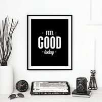 "Typography Art ""Feel Good Today"" Wall Art Inspirational Quote Black and White Print Typographic Print Fitness Motivation Poster Print"