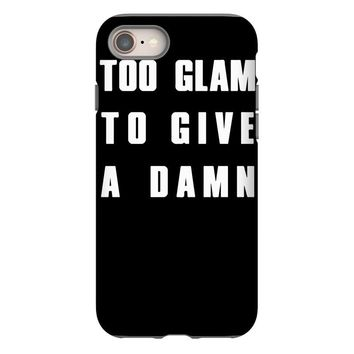 too glam to give a damn iPhone 8