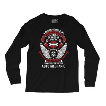 I Own It Forever The Title Auto Mechanic Long Sleeve Shirts
