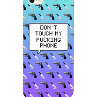 Don't Touch My Fucking Phone Phone Case