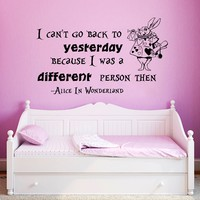 Alice in Wonderland Wall Decal Quote Vinyl Sticker Decals Quotes Rabbit I Can't Go Back To Yesterday Wall Quote Sayings Wall Decor Nursery ZX23