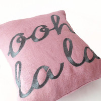 Grey Ooh La La Custom Throw Pillow Cover in Pink Burlap -16x16 -Gift - Couch Cushion -Gift For Her -Graduation -Engagement -Anniversary
