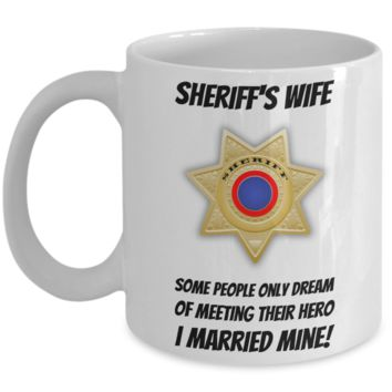 Sherriff Wife Mug for Him & Her - Perfect Gift For Married Couples  - Fun Sayings Cup for Hot Cocoa, Coffee & Tea