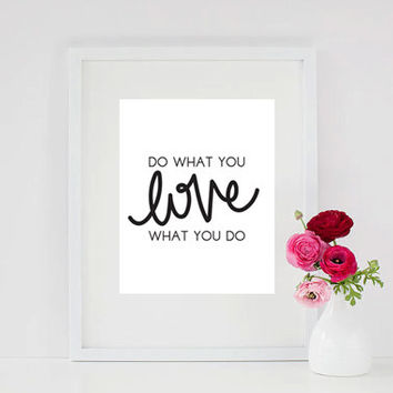Hand lettered Do What You Love, Love What You Do quote typography posters, home decor, prints and posters, hand illustration, original art