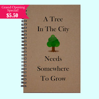 A Tree In The City Needs Somewhere To Grow - Journal, Book, Custom Journal, Sketchbook, Scrapbook, Extra-Heavyweight Covers