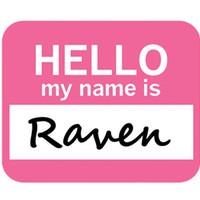 Raven Hello My Name Is Mouse Pad