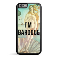 I'm Baroque iPhone 6 Case