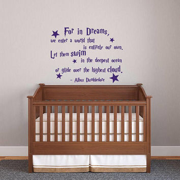 Harry Potter Wall Decals Quotes, Albus Dumbledore Quote For In Dreams We Enter A World Wall Decal, Albus Dumbledore Nursery Kids Sayings K91