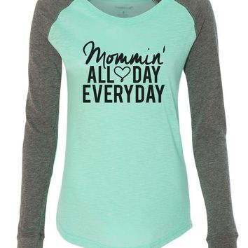 "Womens ""Mommin' All Day Every Day"" Long Sleeve Elbow Patch Contrast Shirt"